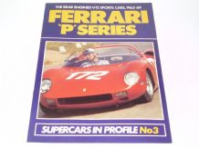 FERRARI 'P' SERIES : THE REAR ENGINED V12 SPORTS CARS, 1963-69 (Beehl 1985)